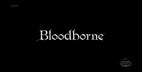 Bloodborne - E3 2014